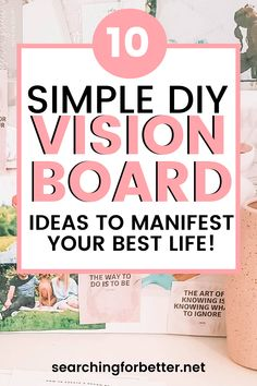 10 Easy Vision Board Ideas To Create The Ultimate Dreamboard - Searching For Better Mental Health Plan, Goal Board, Creating A Vision Board, Digital Journal, Business Motivation, Law Of Attraction, Self Help, 2020 Vision, I Am Awesome
