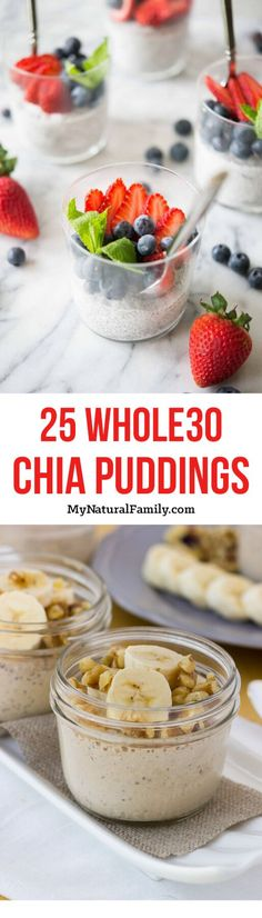 I have 25 of the best ever Whole30 breakfast chia pudding recipes. Chia pudding is so quick and easy to make the night before and it's ready in the morning.