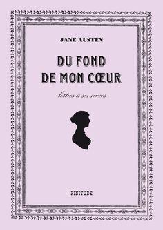 ✦ Du Fond de Mon Coeur, Lettres de Jane Austen à ses nièces ✦ Retrouvez la chronique de cette austenerie sur Jane Austen is my Wonderland ✦