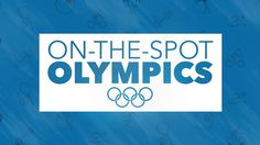 """20 """"on-the-spot"""" games for your students to get in the Olympic spirit!"""