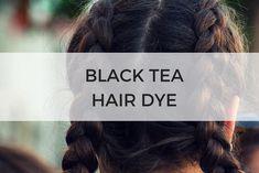 TEA BEAUTY: BLACK TEA HAIR DYE – Sips by Black Tea For Hair, Natural Black Hair Dye, Natural Face Toner, Toner For Face, Homemade Hair Dye, Diy Hair Dye, Dyed Hair, How To Dye Hair At Home, At Home Hair Color