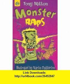 Monster Raps (9781843627531) Tony Mitton , ISBN-10: 1843627531  , ISBN-13: 978-1843627531 ,  , tutorials , pdf , ebook , torrent , downloads , rapidshare , filesonic , hotfile , megaupload , fileserve