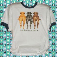 Nothing+Butt+Labrador+Retriever+Dog+Cotton+Short+sleeve+Ringer+T-shirt