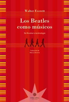 Walter Everett, Los Beatles como músicos. De Revólver a la Antología, Eterna Cadencia