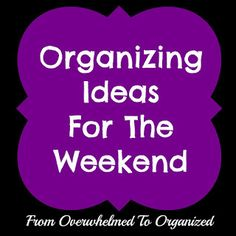 From Overwhelmed to Organized: Weekend: Packing Tips