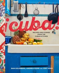 Coming Together Through Cuban Cooking With a Bright New Book of Recipes - Vogue