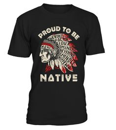 PROUD TO BE NATIVE  Funny Human Rights T-shirt, Best Human Rights T-shirt