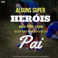#heroisemcapa É você quem me faz ser herói. #serpaiéisso #jovensprogresso participe também envie foto com a camisa ALIGA com seu pai....