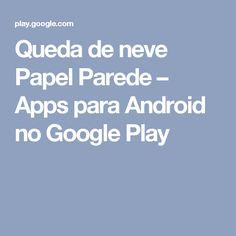 Queda de neve Papel Parede – Apps para Android no Google Play
