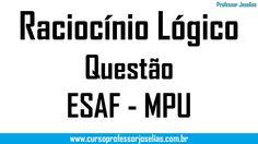Questão muito boa de raciocínio lógico   Concurso MPU - ESAF
