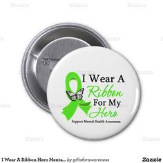 I Wear A Ribbon Hero Mental Health Awareness Pinback Button