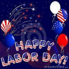 Happy Labor Day with fireworks and balloons to my grandchildren. Granny loves you always and I miss you so very much. I pray you are safe, healthy and happy. Vector - Happy Labor Day with fireworks and balloons Labor Day Pictures, Labor Day Quotes, Labor Day Meme, Labor Day Holiday, Morning Greetings Quotes, Labour Day Weekend, Happy Labor Day, All Holidays, Random Holidays