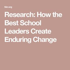 Research: How the Best School Leaders Create Enduring Change