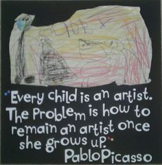 Pablo Picasso Quote and Gabby's Artwork 2012