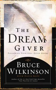Dream Giver, The by Bruce Wilkinson. Bestselling author Bruce Wilkinson shows how to identify and overcome the obstacles that keep millions from living the life they were created for.  He begins with a compelling modern-day parable about Ordinary, who dares to leave the Land of Familiar to pursue his Big Dream.