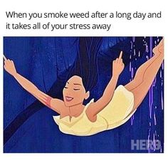When you smoke weed after a long day and it takes all of your stress away From RedEyesOnline.net