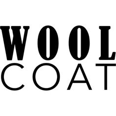 Wool Coat text ❤ liked on Polyvore featuring text, words, backgrounds, coats, logos/words, phrase, quotes and saying