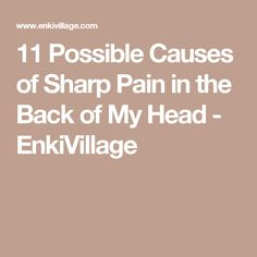 11 Possible Causes of Sharp Pain in the Back of My Head - EnkiVillage
