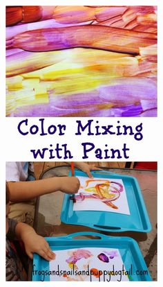 Frogs and Snails and Puppy Dog Tail (FSPDT): Color Mixing with Paint