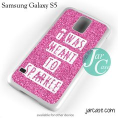 I Was Meant To Sparkle Phone case for samsung galaxy S3/S4/S5