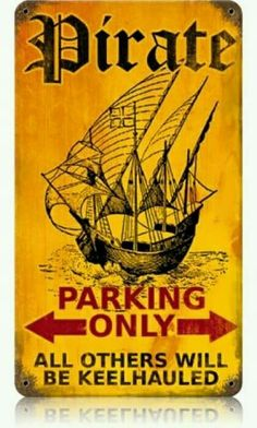 Pirate Parking Vintage Metal Sign - Pirate Parking Vintage Metal Sign This Pirate Parking Vintage Metal Sign measures approximately 8 inches by 14 inches. Unlike most tin signs, we design and make our signs in the United States using 24 gauge America Pirate Decor, Pirate Art, Pirate Life, Pirate Theme, Pirate Ships, Pirate Crafts, Pirate Woman, Pirate Birthday, 5th Birthday