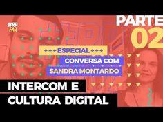 Intercom e Cultura Digital | Conversa com Sandra Montardo | RP Faz | Episódio 4 - YouTube