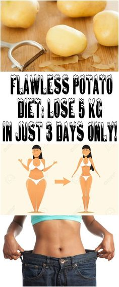 Flawless Potato Diet: LOSE 5 KG IN JUST 3 DAYS ONLY!