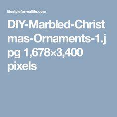 DIY-Marbled-Christmas-Ornaments-1.jpg 1,678×3,400 pixels