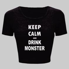 Keep Calm And Drink Monster - Ladies' Crop Top