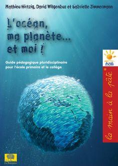 """Module pédagogique """"L'océan, ma planète... et moi !""""   Le site de la Fondation La main à la pâte"""