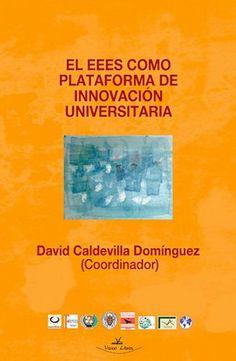 El EEES como plataforma de innovación universitaria / [coordinador], David Caldevilla Domínguez