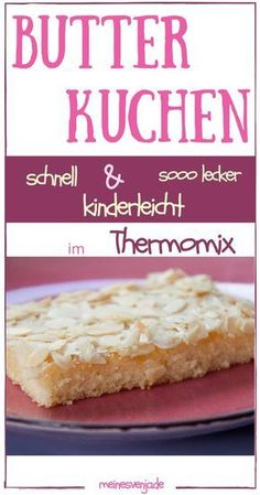 Saftiger Butterkuchen im Thermomix - mit Mandeln, ohne Hefe - Backen auf dem Blech. Schnelles, kinderleichtes Rezept und soooo lecker *** Best easy butter cake recipe
