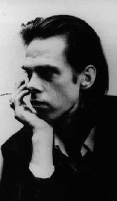 Nick Cave-Reminds me of nights hanging out with Ben.