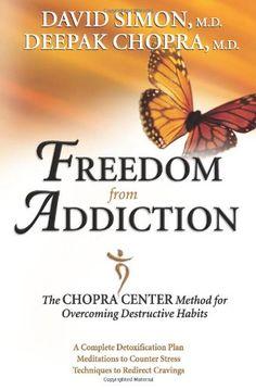 Bestseller Books Online Freedom from Addiction: The Chopra Center Method for Overcoming Destructive Habits Deepak Chopra, David Simon  M.D. $10.17  - http://www.ebooknetworking.net/books_detail-0757305784.html