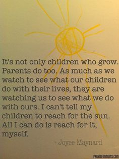 Love this quote about parenting...I often need to remind myself of this.