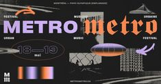 Le nouveau festival Metro Metro - Le Canal Auditif Urban Music, Source Of Inspiration, Montreal, Typography, Graphic Design, Amazing, Music Festivals, Urban, Event Posters