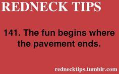 REDNECK TIPS  true fact.