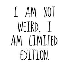 I am not weird