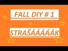 FALL DIY -  STRAŠÁÁÁÁÁÁK /The DREAMER