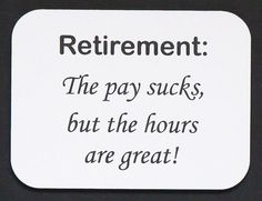 """Items similar to Magnet says """"Retirement: The pay sucks."""", laser engraved, custom color on Etsy Retirement Survival Kit, Retirement Quotes, Retirement Cards, Retirement Parties, Financial Tips, Money Tips, Things To Know, Motivational Quotes, Cricut"""