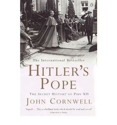 Backed by a wealth of new research, John Cornwell tells for the first time the story of the World War II c Pope Pius Xii, Bank Branch, One Decade, The Deed, Story Of The World, The Secret History, Modern History, Vatican, Lawyer