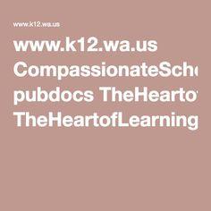 www.k12.wa.us CompassionateSchools pubdocs TheHeartofLearningandTeaching.pdf