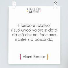 """""""il #tempo è relativo.."""" un aforisma motivazionale di Albert #Einstein per stimolarci a valorizzare il in nostro tempo"""