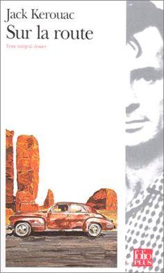 Jack Kerouac - Sur la route ... même le film est sympa !