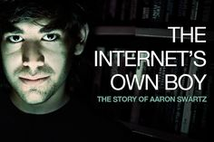 The Internet's Own Boy - film about Aaron Swartz - available on line