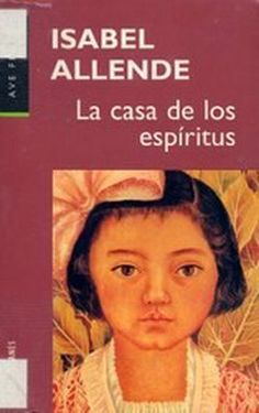 """Isabel Allende, """"La casa de los espíritus"""""""