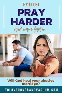 Pray Hard God Fix Abusive Marriage Biblical Marriage, Happy Marriage, Marriage Advice, Verbal Abuse, Christian Wife, Christian Marriage, Pray For Strength