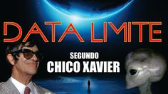 CHICO XAVIER E A DATA LIMITE 2019