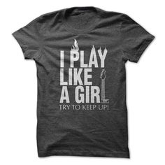 i play like a girl try to keep up (Guitar)