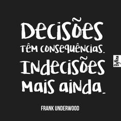 House of cards. Frank Underwood, Motivational Frases, Inspirational Quotes, More Than Words, Some Words, Inspire Me, Sentences, Wisdom, Positivity